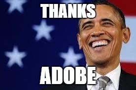 "eme of Obama with ""thanks adobe"" text"