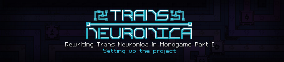 Setting Up Trans Neuronica in MonoGame